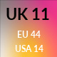 UK 11 / US 14 / EU 44